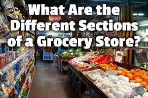 What Are the Different Sections of a Grocery Store?