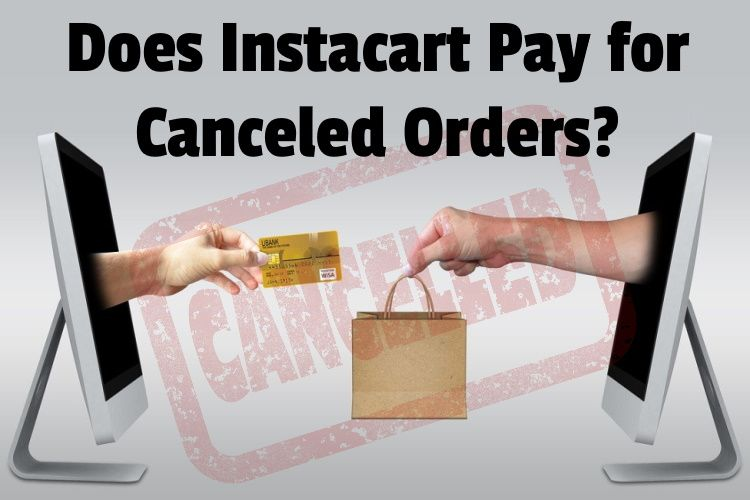 Instacart pay canceled orders lg