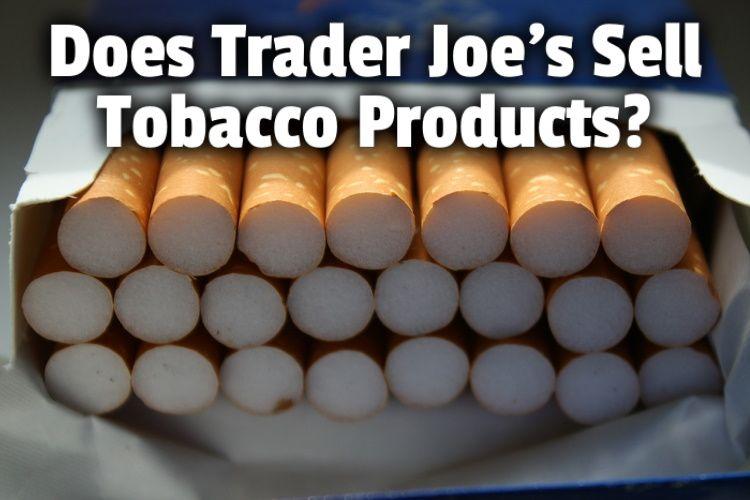 trader joes sell tobacco lg